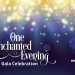 One Enchanted Evening Gala Celebration